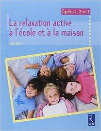 La relaxation active à l'école et à la maison